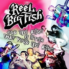 Reel Big Fish - Our Live Album Is Better Than Your Live Album CD2