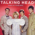 Talking Heads - Same As It Ever Was