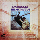 Lee Morgan - The Sixth Sense (Remastered 2004)
