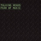 Talking Heads - Fear Of Music (Remastered 2005)