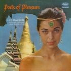 Les Baxter - Ports Of Pleasure (Vinyl)