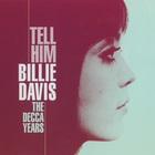 Tell Him - The Decca Years (1963-1970)