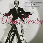 Bing Crosby - A Centennial Anthology Of His Decca Recordings CD1