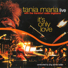 Tania Maria - It's Only Love (With With The Frankfurt Radio Bigband)