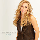 Sheryl Crow - Easy (CDS)