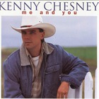 Kenny Chesney - Me And You