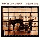Pieces Of A Dream - We Are One (Reissued 1992)