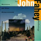 The John Fahey Anthology: Return Of The Repressed CD2