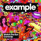Example - Watch The Sun Come Up (MCD)
