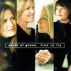 Point Of Grace - Free To Fly