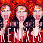 Selena Gomez - Come & Get It (Remixes)