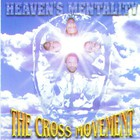 Cross Movement - Heaven's Mentality