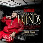 DJ Khaled - No New Friends