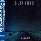 BLINDMAN - ...In The Dark (MCD)