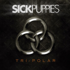 Sick Puppies - Tri Polar
