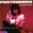 The Pretenders - Don't Get Me Wrong (Vinyl)