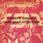 Groove Armada - Last Night In Brixton (Live)