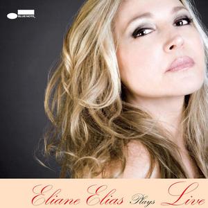 Eliane Elias Plays Live