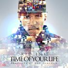 Kid Ink - Time Of Your Life (CDS)