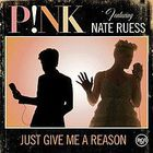 Pink - Just Give Me A Reason (With Nate Ruess) (CDS)