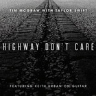 Tim McGraw - Highway Don't Care (Feat. Taylor Swift) (CDS)