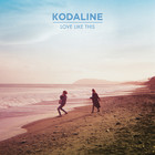 Kodaline - Love Like This (EP)