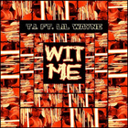 T.I. - Wit Me (CDS)