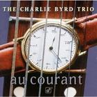 The Charlie Byrd Trio - Au Courant