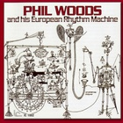 Phil Woods - Phil Woods And His European Rhythm Machine (Vinyl)