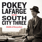 Pokey LaFarge - Middle Of Everywhere (With The South City Three)
