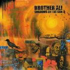 Brother Ali - Shadows On The Sun