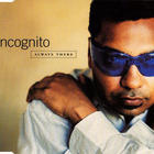 Incognito - Always There (CDS)