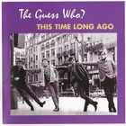 The Guess Who - This Time Long Ago Vol. 1