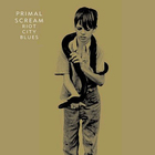 Primal Scream - Riot City Blues (Deluxe Edition) CD1