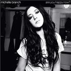 Michelle Branch - Are You Happy Now? (CDS)