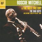 The Bad Guys (With Roscoe Mitchell & The Note Factory)