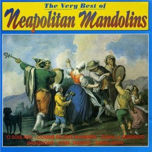 The Very Best Of Neapolitan Mandolins