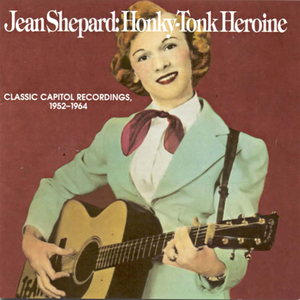 Honk-Tonk Heroine: Classic Capitol Recordings 1952 - 1962