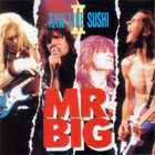 MR. Big - Raw Like Sushi II
