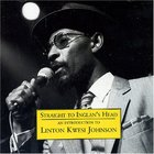 Straight To Inglan's Head (An Introduction To Linton Kwesi Johnson)