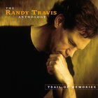 Randy Travis - Trail Of Memories: The Randy Travis Anthology CD1