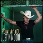 Justin Moore - Point At You (CDS)