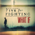Five For Fighting - What If (CDS)