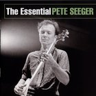 The Essential Pete Seeger
