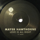 Mayer Hawthorne - Love Is All Right (VLS)