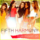 Fifth Harmony - Miss Movin' On (CDS)