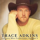 Trace Adkins - Greatest Hits Collection Vol.1