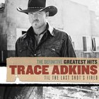 Trace Adkins - The Definitive Greatest Hits: 'til The Last Shot's Fired CD2