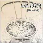 aqua velvets - Radio Waves