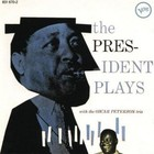 Lester Young - The President Plays With The Oscar Peterson Trio (Remastered 2008)